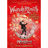 Wundersmith: The Calling of Morrigan Crow Book 2 (Nevermoor)