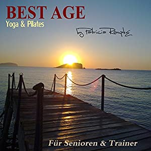 Best Age Yoga und Pilates Hörbuch