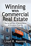 Winning with Commercial Real Estate, Lloyd R. Manning, 1614345201