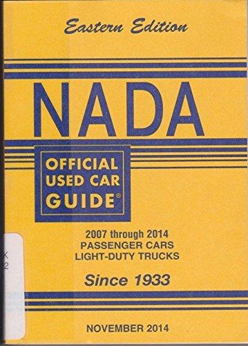 Nada Official Used Car Guide   Eastern Edition   2007 Through 2014 Passenger Cars   Light Duty Trucks   November  2014