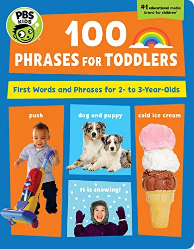 PBS KIDS 100 Phrases for Toddlers: First Words and Phrases for 2-3 Year-Olds (6) (Two Year Old Speech And Language Development)
