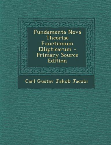 Fundamenta Nova Theoriae Functionum Ellipticarum