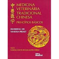 Medicina Veterinária Tradicional Chinesa. Princípios Básicos