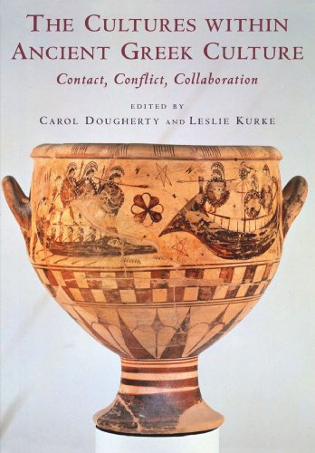 The Cultures within Ancient Greek Culture: Contact, Conflict, Collaboration