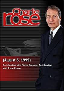 Charlie Rose with Pierce Brosnan; Rene Russo (August 5, 1999)