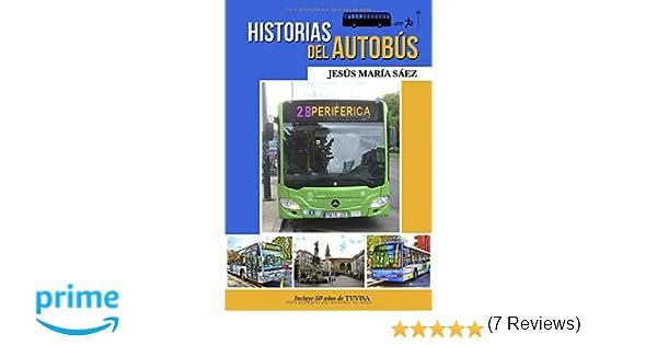 Historias del autobús: Anécdotas de un conductor: Amazon.es: Jesus Maria Saez: Libros