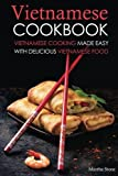 vietnamese recipe book - Vietnamese Cookbook: Vietnamese Cooking Made Easy with Delicious Vietnamese Food