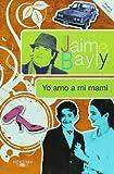 Yo Amo a Mi Mami, Jaime Bayly, 1616050896
