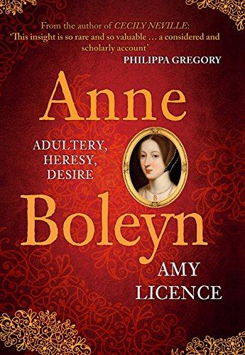 Anne Boleyn: Adultery, Heresy, Desire -