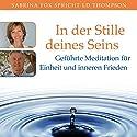 In der Stille deines Seins: Geführte Meditation für Einheit und inneren Frieden Hörbuch von LD Thompson Gesprochen von: Sabrina Fox