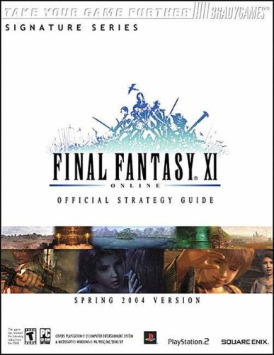 Final Fantasy XI Official Strategy Guide for PS2 & PC (Spring 2004 Version) (Sony Spring)