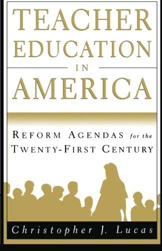 Teacher Education in America: Reform Agendas for the Twenty-First Century