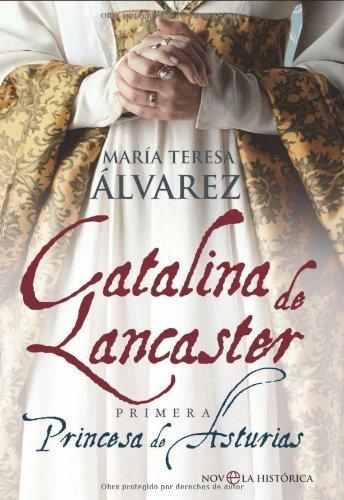 Descargar Libro Catalina De Lancaster - Primera Princesa De Asturias ) Maria Teresa Alvarez