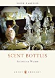 Scent Bottles, Alexandra Walker, 0852639090