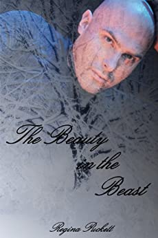 The Beauty in the Beast (Once Upon a Modern Time Series Book 2) by [Puckett, Regina]
