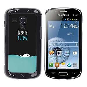 Be Good Phone Accessory // Dura Cáscara cubierta Protectora Caso Carcasa Funda de Protección para Samsung Galaxy S Duos S7562 // Only Dead Fish Go With The Flow Funny Deep