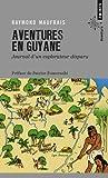 Aventures en Guyane. Journal d'un explorateur disp