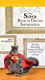 The Super Book of Useless Information: The Most Powerfully Unnecessary Things You Never Need to Know