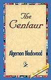 Centaur, Algernon Blackwood, 1421830167