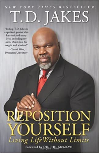 Reposition Yourself: Living Life Without Limits: T D  Jakes