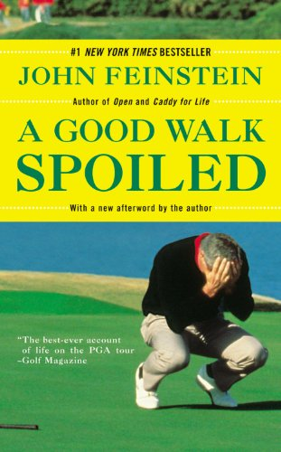 Read Online A Good Walk Spoiled: Days and Nights on the PGA Tour pdf