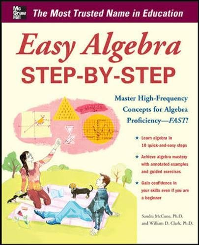 Easy Algebra Step-by-Step (Easy Step-by-Step Series)