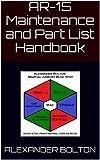 AR-15 Maintenance and Part List Handbook