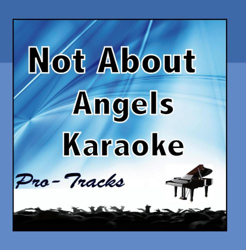 Not About Angels (Karaoke Instrumental) [In the Style of ()