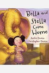 Bella and Stella Come Home Hardcover