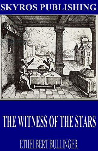 Amazon the witness of the stars ebook ethelbert bullinger the witness of the stars by bullinger ethelbert fandeluxe Choice Image