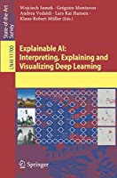 Explainable AI: Interpreting, Explaining and Visualizing Deep Learning Front Cover