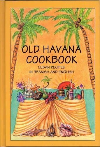 Old Havana Cookbook: Cuban Recipes in Spanish and English by Hippocrene Books