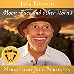 Moon Face and Other Stories   Jack London
