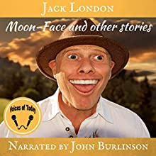 Moon Face and Other Stories Audiobook by Jack London Narrated by John Burlinson
