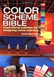 img - for The Color Scheme Bible: Inspirational Palettes for Designing Home Interiors by Starmer, Anna (4/2/2005) book / textbook / text book