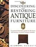 Discovering and Restoring Antique Furniture, Michael Bennett, 030434740X