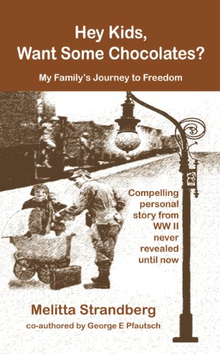 Hey Kids, Want Some Chocolates?: My Family's Journey to Freedom