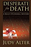 Desperate for Death (Kelly O'Connell Mysteries) (Volume 3)