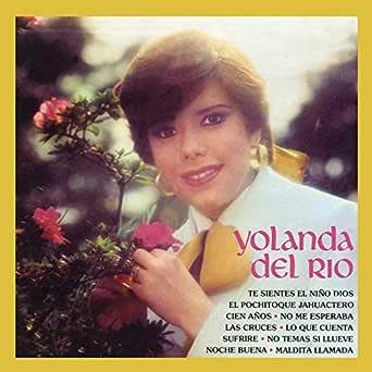Te Sientes el Niño Dios de Yolanda Del Río en Amazon Music