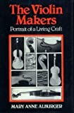 The Violin Makers, Mary A. Alburger, 0575024429