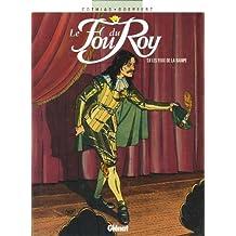 Le Fou du roy - Tome 08 : Les Feux de la rampe (French Edition)
