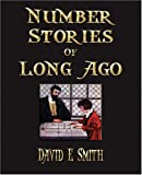 Number Stories of Long Ago, David Eugene Smith, 1603861386