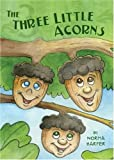 The Three Little Acorns, Norma Harper, 1606043234