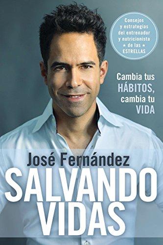Salvando vidas: Cambia tus habitos, cambia tu vida (Spanish Edition) [Jose Fernandez] (Tapa Blanda)