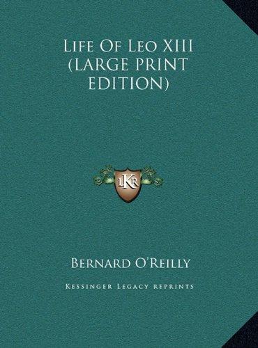 Life Of Leo XIII (LARGE PRINT EDITION) ebook