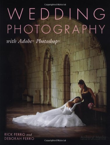 Wedding Photography with Adobe Photoshop by Rick Ferro (2003-04-01)