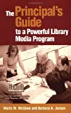 The Principal's Guide to a Powerful Library Media Program, Marla W. McGhee and Barbara A. Jansen, 1586831933