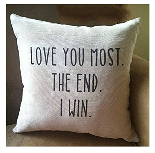 Love-You-Most-The-End-I-Win-Pillow-Cases-Decorative-throw-pillow-cover-Decor-Home-16x16-Gift-for-Friend