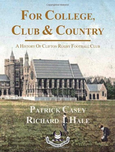 For College; Club and Country: A History of Clifton Rugby Football Club