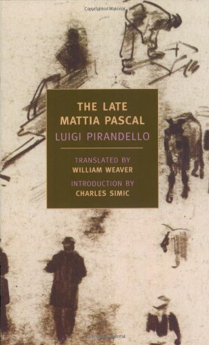 an analysis of metafiction in late mattia pascal a novel by luigi pirandello Universally recognized as one of the founding figures of modern drama and theater, pirandello is virtually unknown here as a novelist and short story writer.